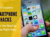 19 Creative Smartphone Hacks That You Need to Know Right Now