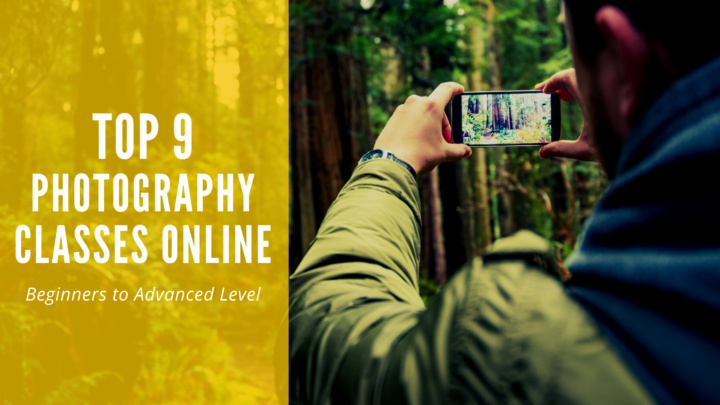 Top 9 Photography Classes Online Beginners to Advanced Level